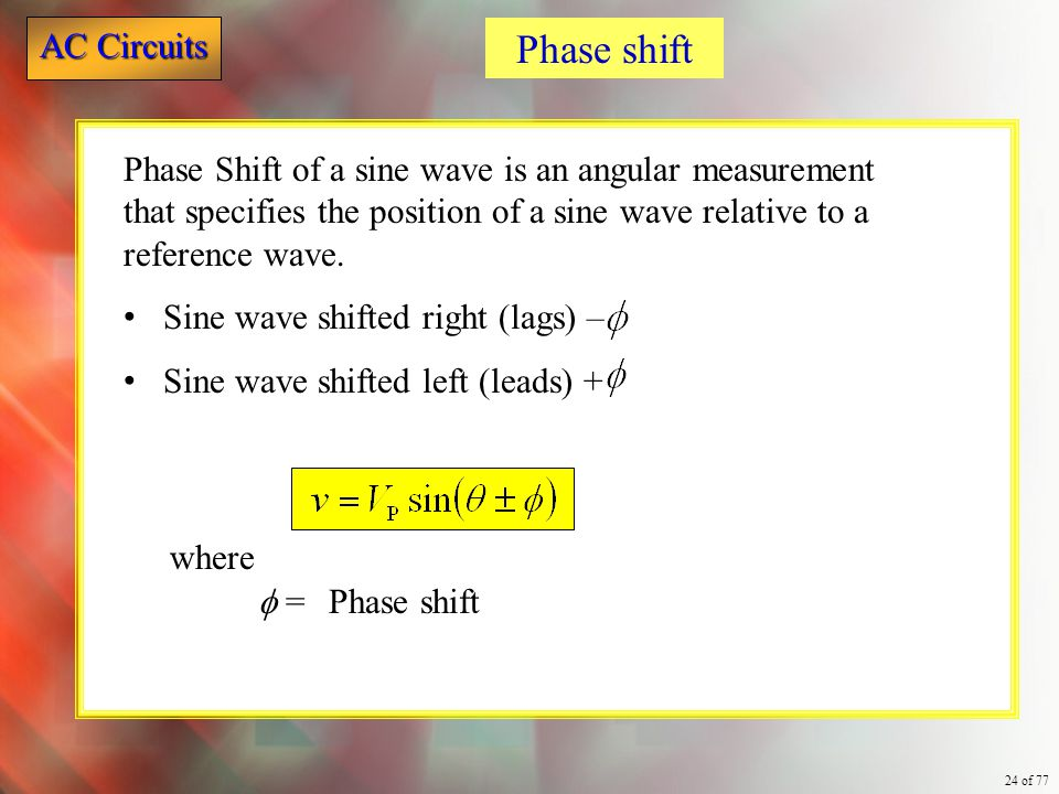 Phase shift Phase Shift of a sine wave is an angular measurement that specifies the position of a sine wave relative to a reference wave.
