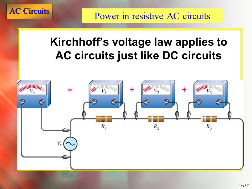 Kirchhoff's voltage law applies to AC circuits just like DC circuits