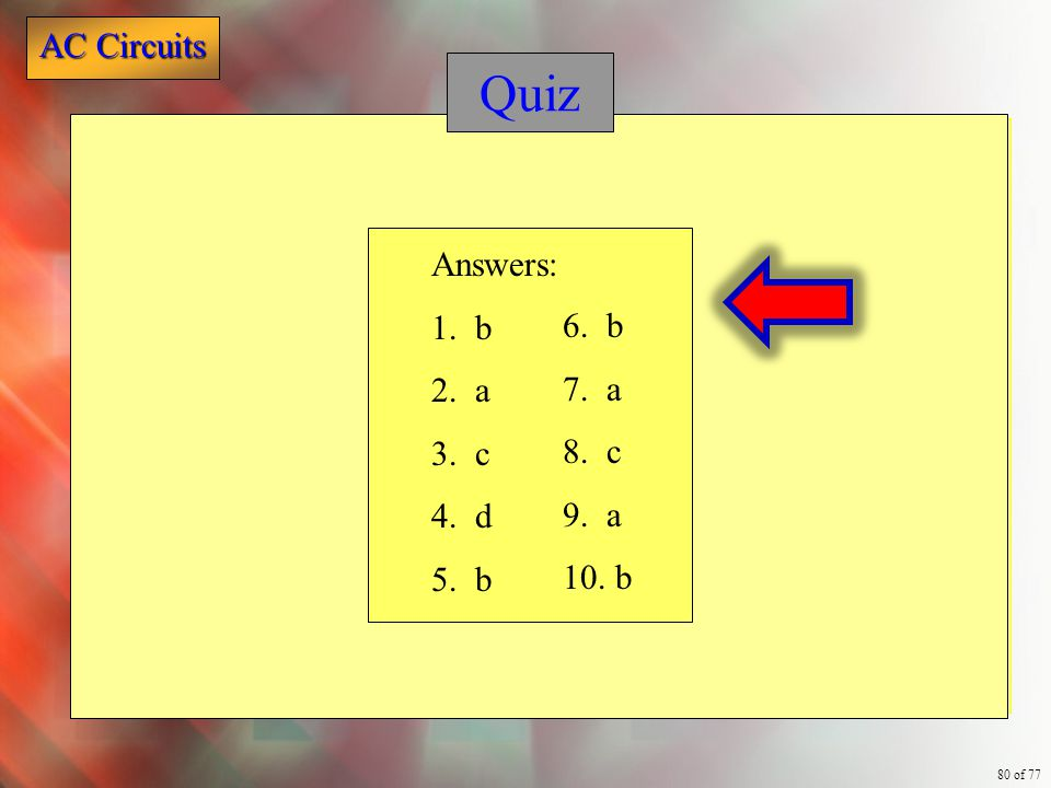 Quiz Answers: 1. b 2. a 3. c 4. d 5. b 6. b 7. a 8. c 9. a 10. b