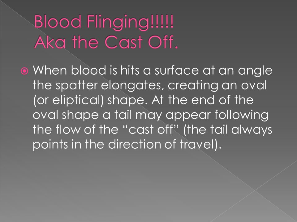 Blood Flinging!!!!! Aka the Cast Off.