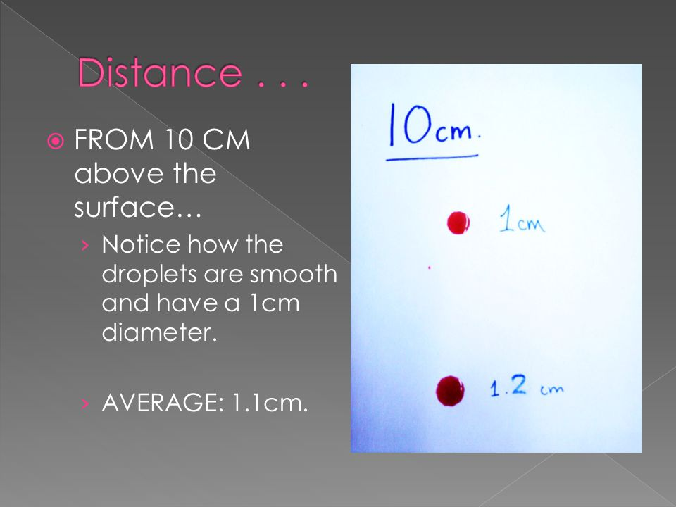 Distance . . . FROM 10 CM above the surface…