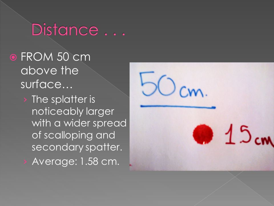 Distance . . . FROM 50 cm above the surface…