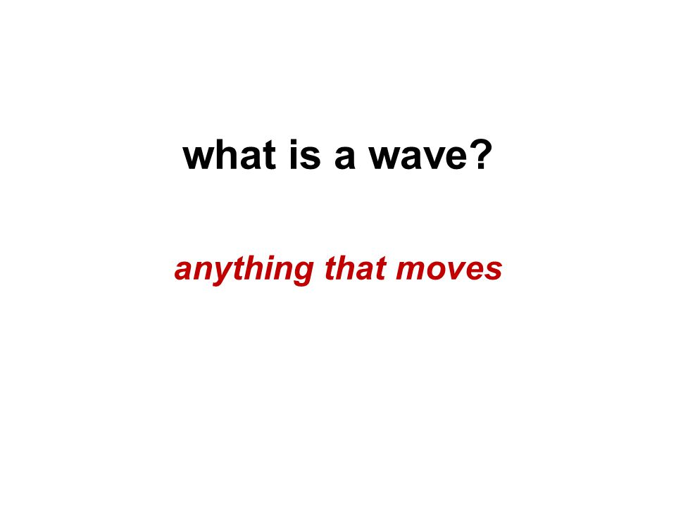 what is a wave anything that moves