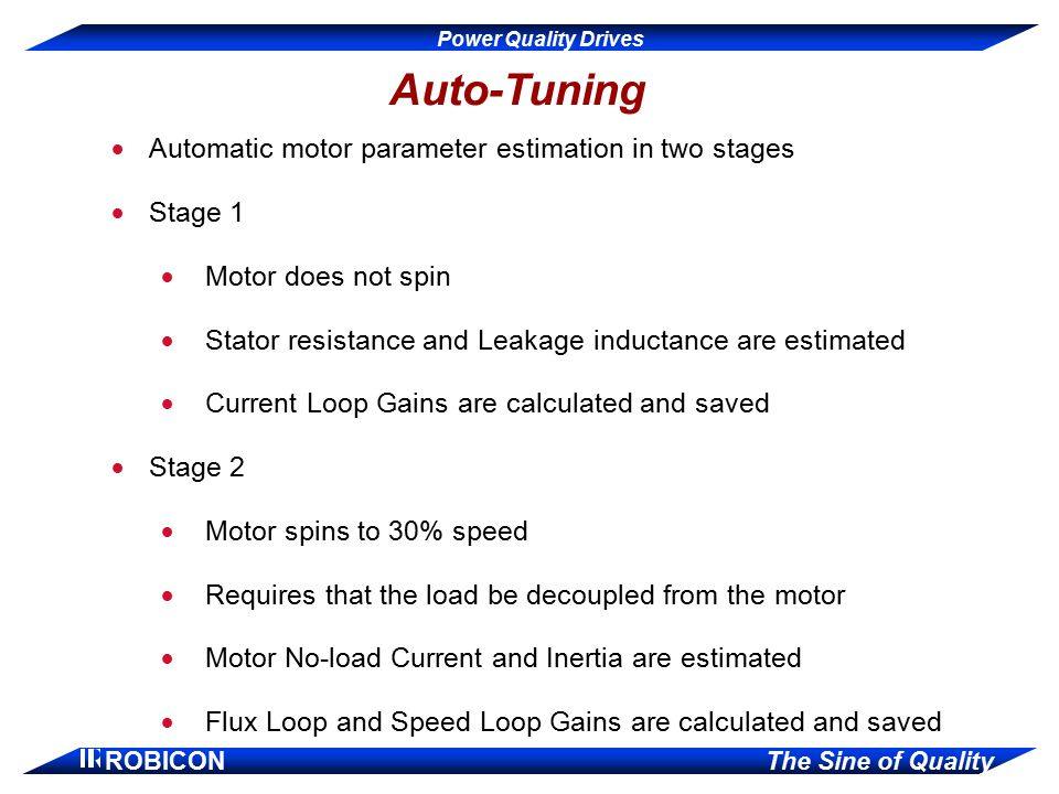 Auto-Tuning Automatic motor parameter estimation in two stages Stage 1