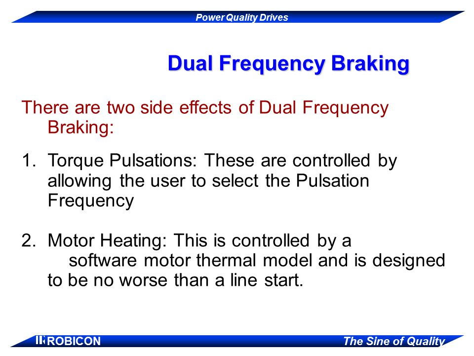 Dual Frequency Braking