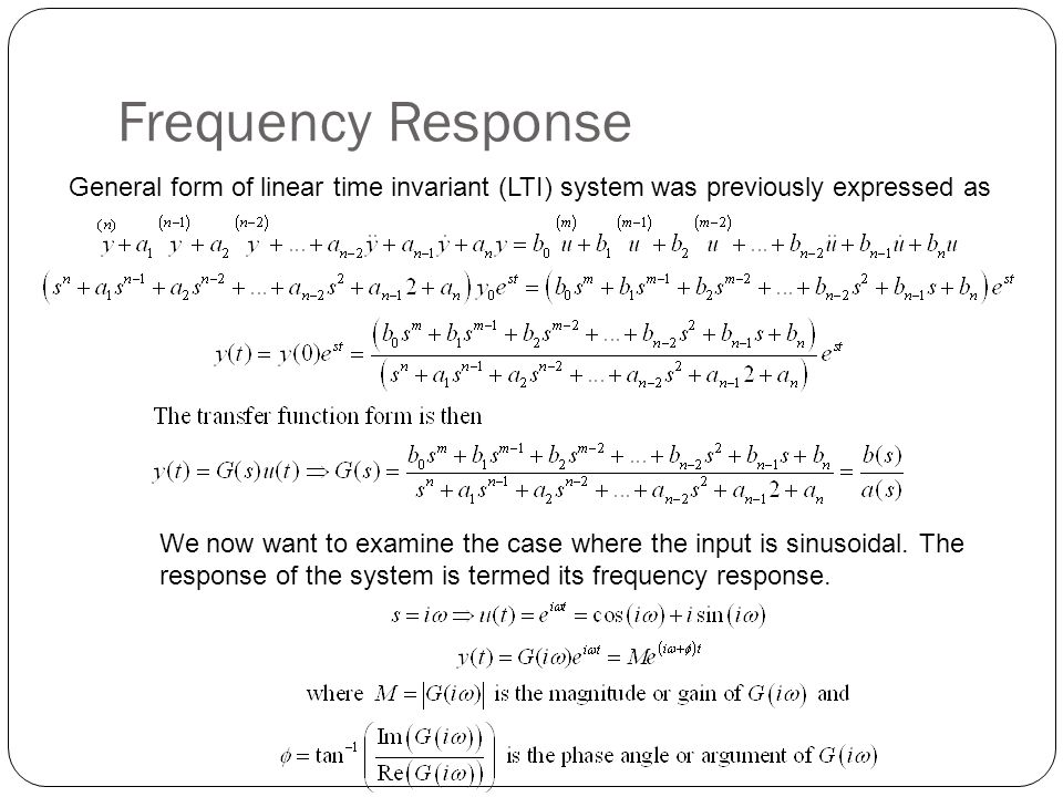 Frequency Response General form of linear time invariant (LTI) system was previously expressed as.