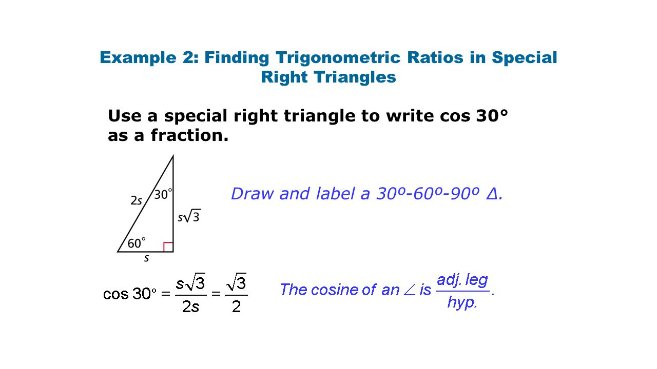 Example 2: Finding Trigonometric Ratios in Special Right Triangles