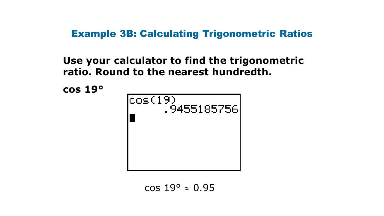 Example 3B: Calculating Trigonometric Ratios