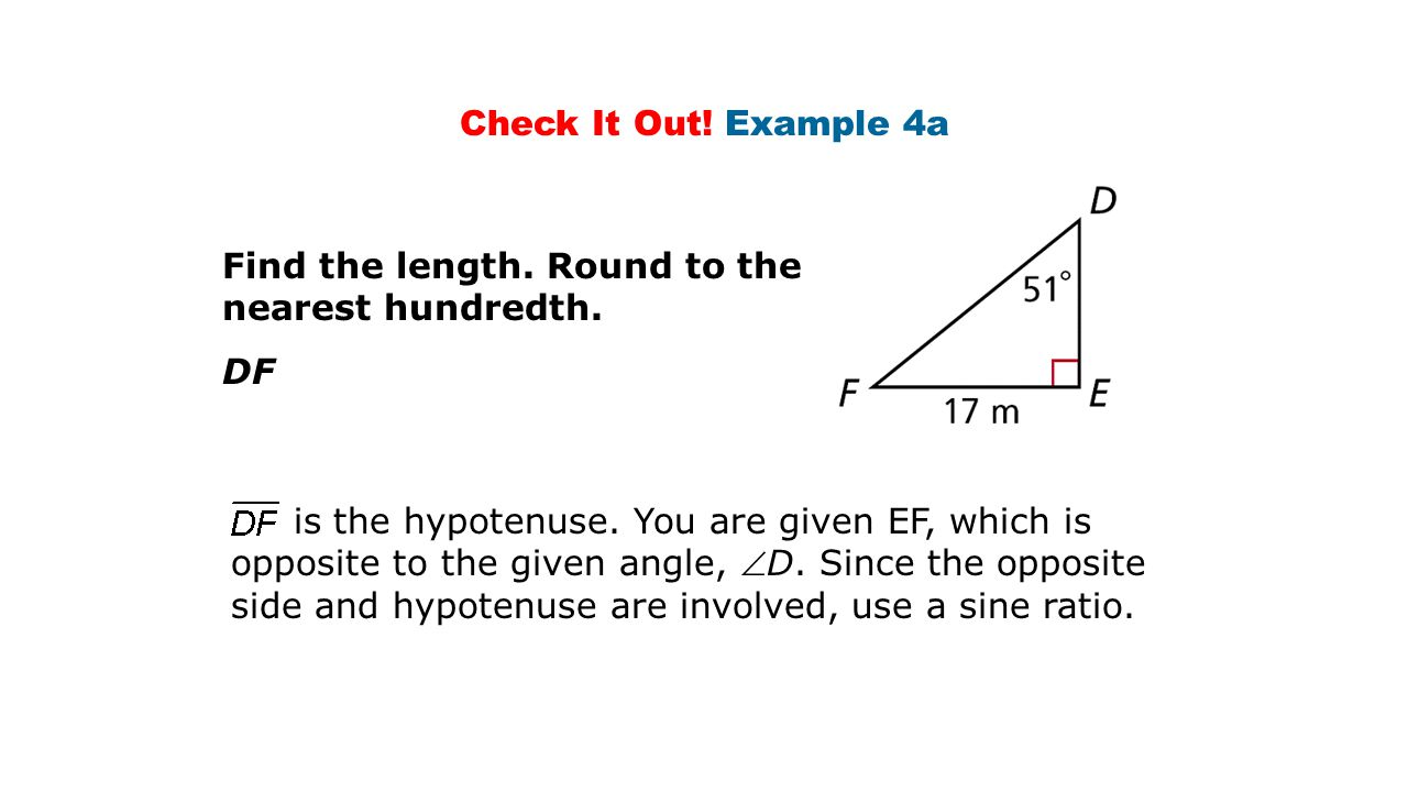 Check It Out! Example 4a Find the length. Round to the nearest hundredth. DF.