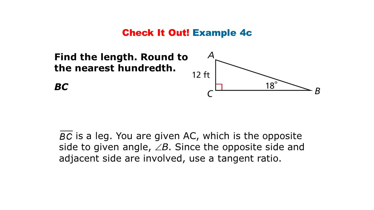 Check It Out! Example 4c Find the length. Round to the nearest hundredth. BC.