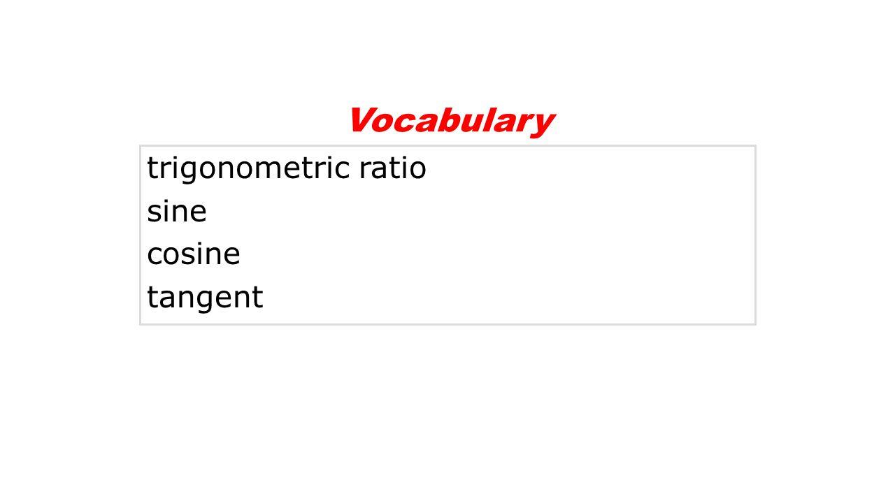 Vocabulary trigonometric ratio sine cosine tangent