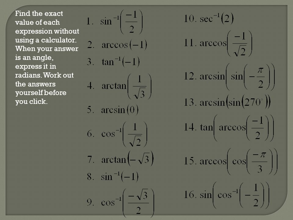 Find the exact value of each expression without using a calculator