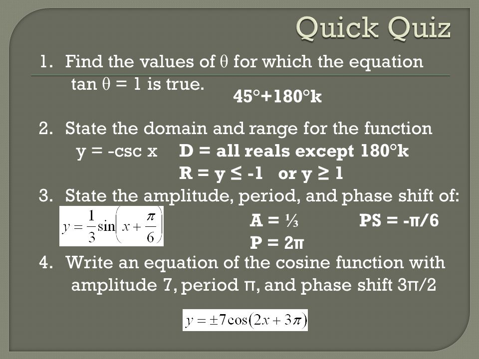 Quick Quiz Find the values of θ for which the equation