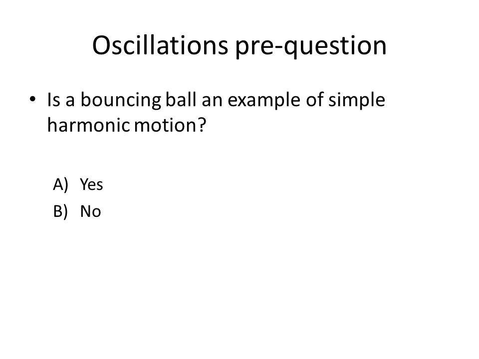 Oscillations pre-question