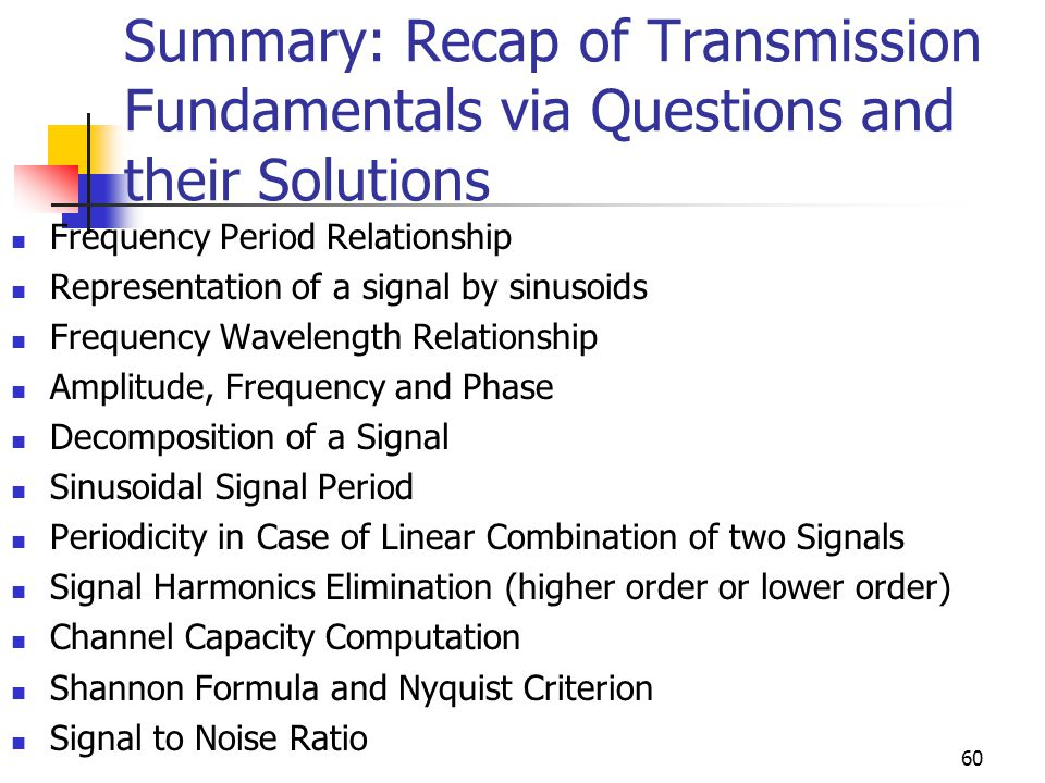 Summary: Recap of Transmission Fundamentals via Questions and their Solutions