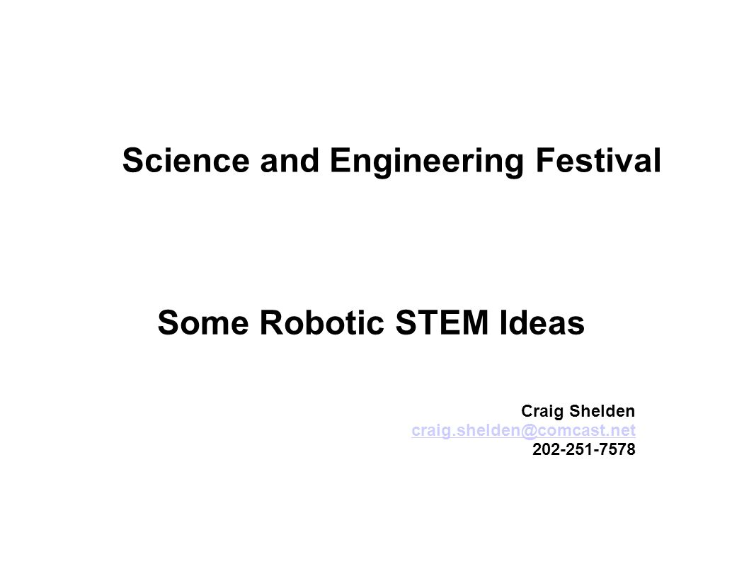 Science and Engineering Festival Some Robotic STEM Ideas