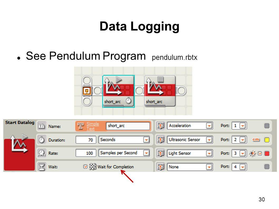 Data Logging See Pendulum Program pendulum.rbtx
