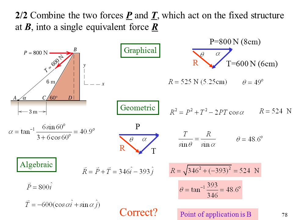 2/2 Combine the two forces P and T, which act on the fixed structure at B, into a single equivalent force R
