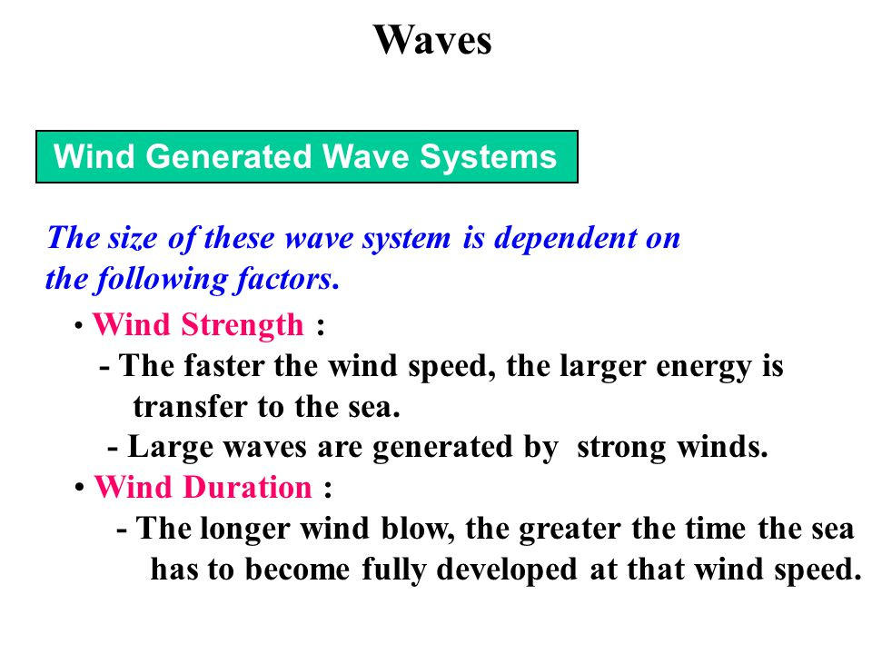 Waves The size of these wave system is dependent on