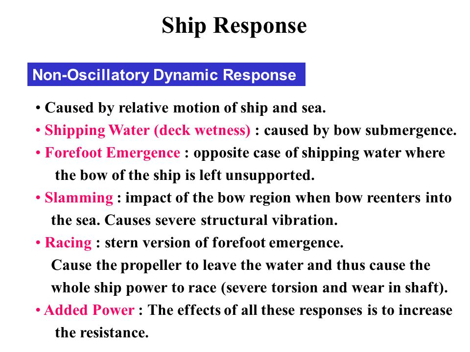 Ship Response Non-Oscillatory Dynamic Response
