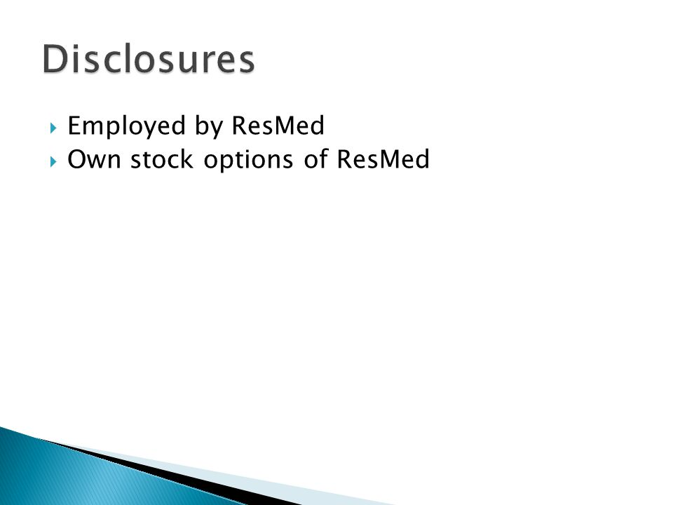 Disclosures Employed by ResMed Own stock options of ResMed