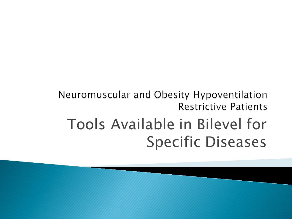 Neuromuscular and Obesity Hypoventilation Restrictive Patients