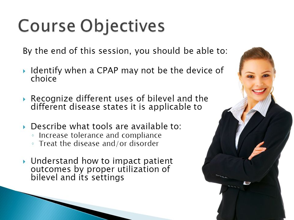 Course Objectives By the end of this session, you should be able to:
