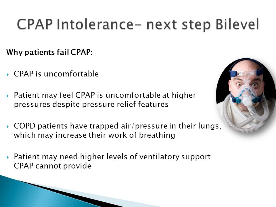 CPAP Intolerance- next step Bilevel