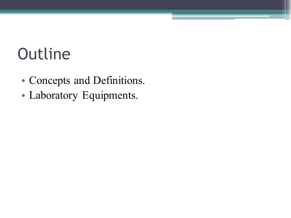 Outline Concepts and Definitions. Laboratory Equipments.