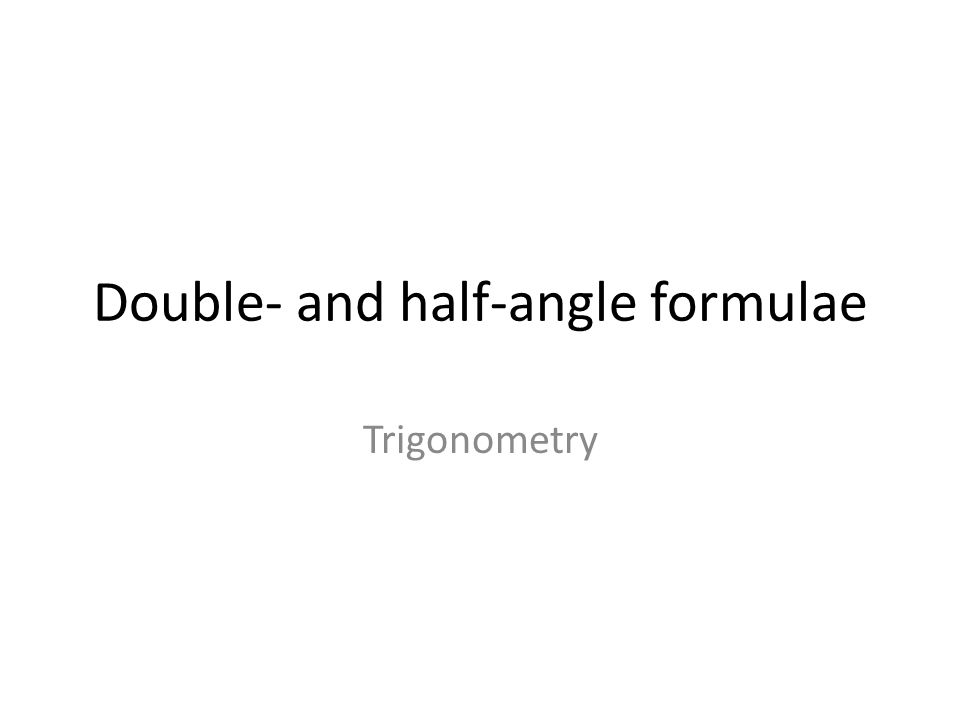 Double- and half-angle formulae