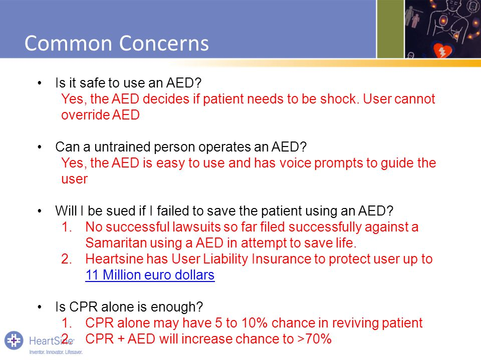 Common Concerns Is it safe to use an AED