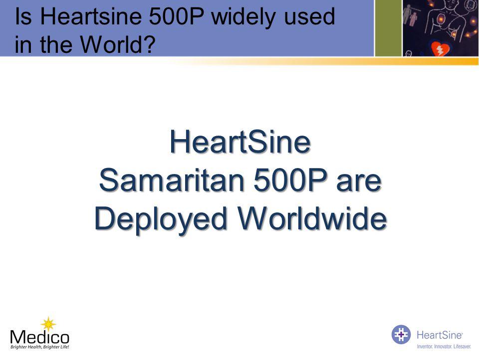 HeartSine Samaritan 500P are Deployed Worldwide