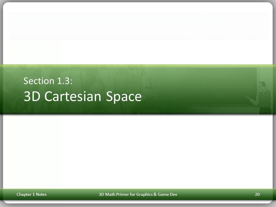 Section 1.3: 3D Cartesian Space