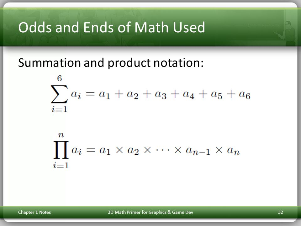 Odds and Ends of Math Used