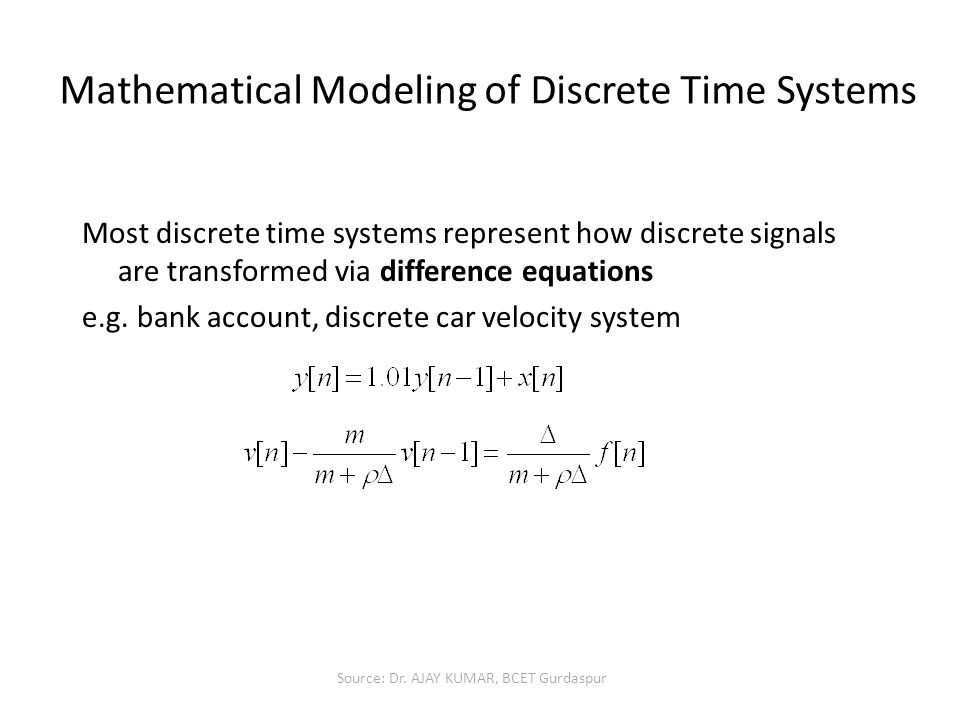 Mathematical Modeling of Discrete Time Systems