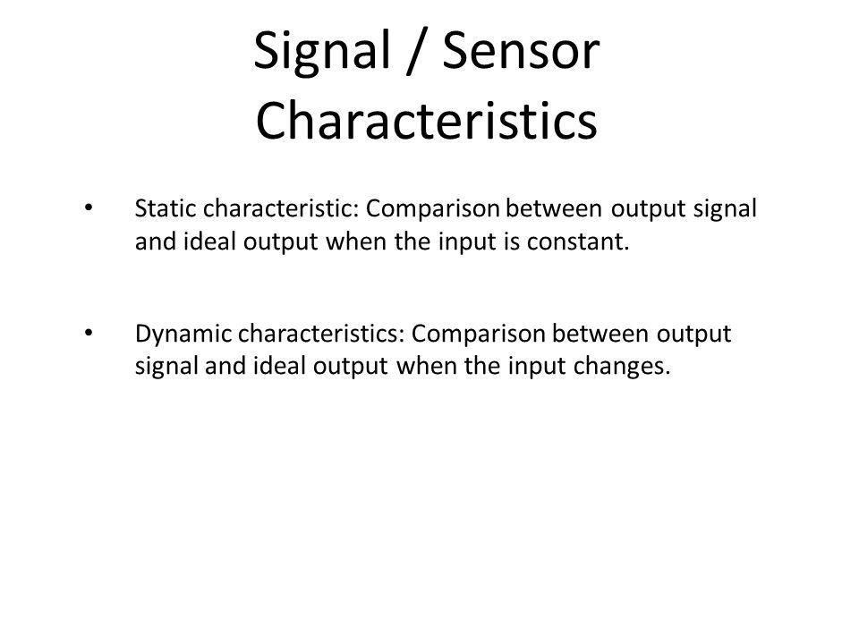 Signal / Sensor Characteristics