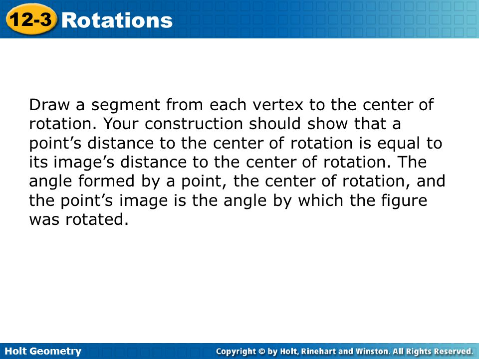 Draw a segment from each vertex to the center of rotation