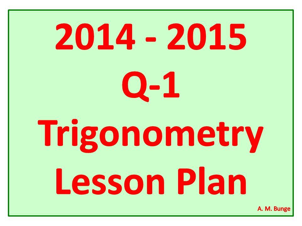 2014 - 2015 Q-1 Trigonometry Lesson Plan