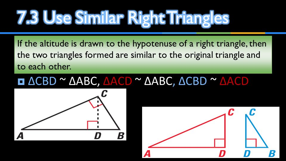 7.3 Use Similar Right Triangles