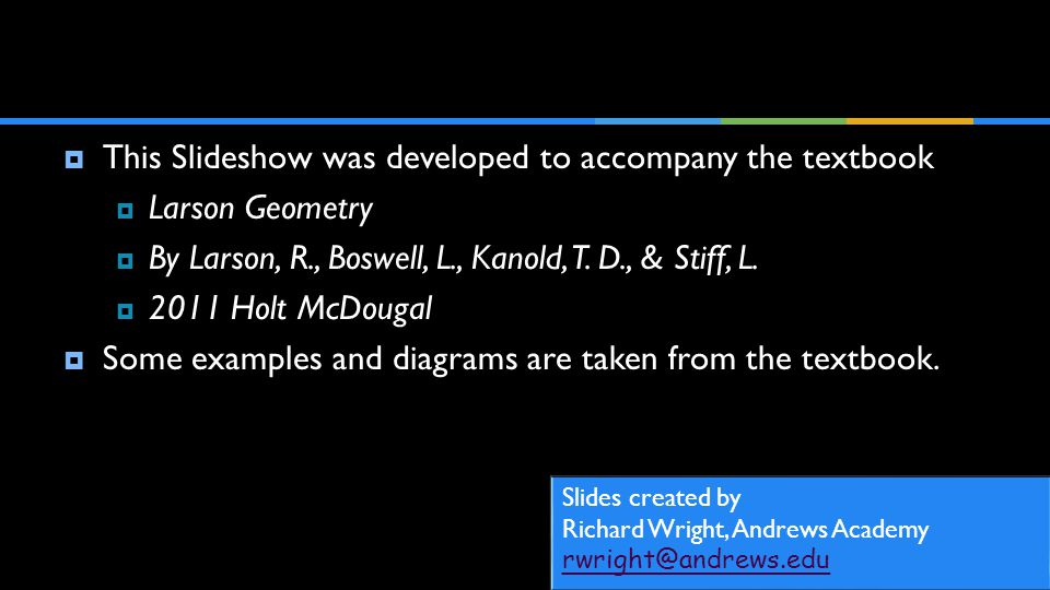 This Slideshow was developed to accompany the textbook Larson Geometry