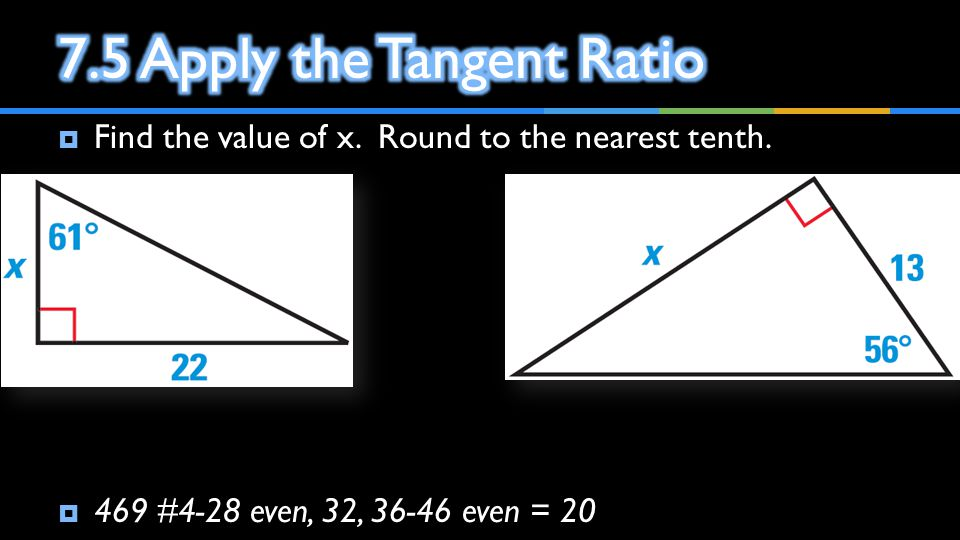 7.5 Apply the Tangent Ratio