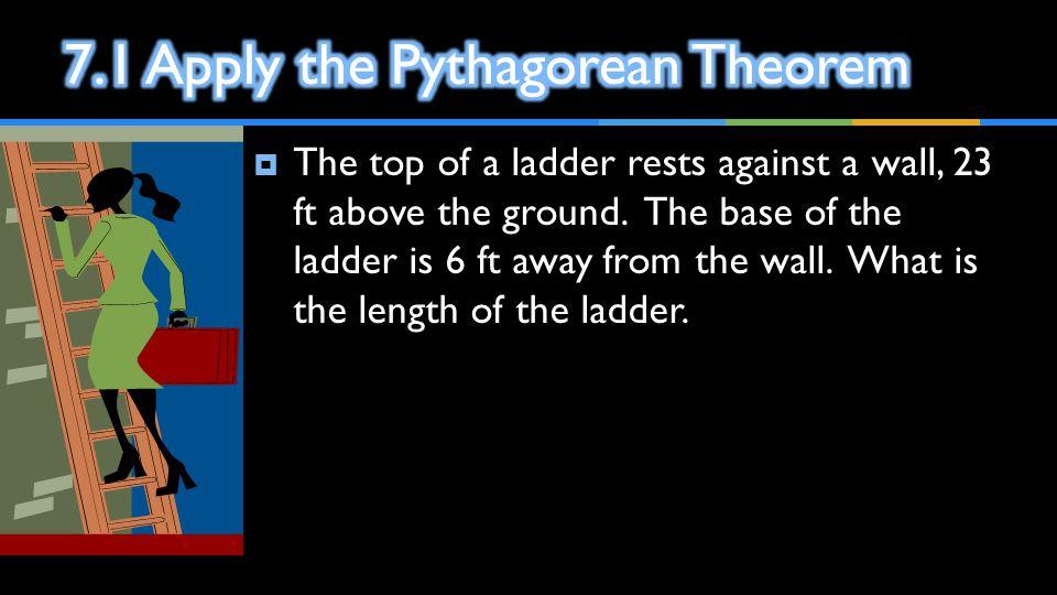 7.1 Apply the Pythagorean Theorem