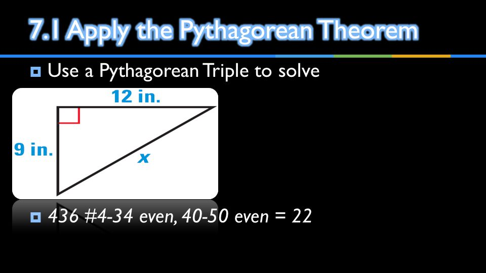 7.1 Apply the Pythagorean Theorem