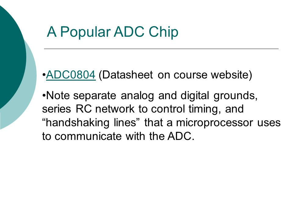 A Popular ADC Chip ADC0804 (Datasheet on course website)