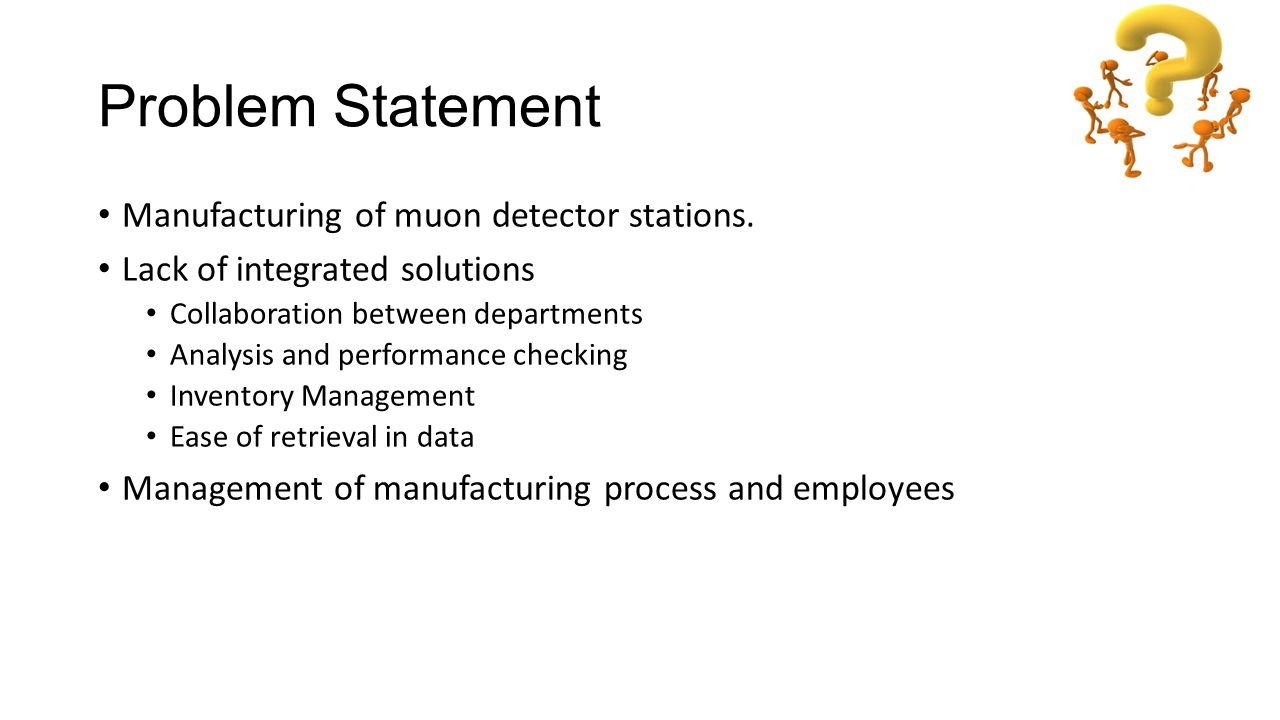 Problem Statement Manufacturing of muon detector stations.