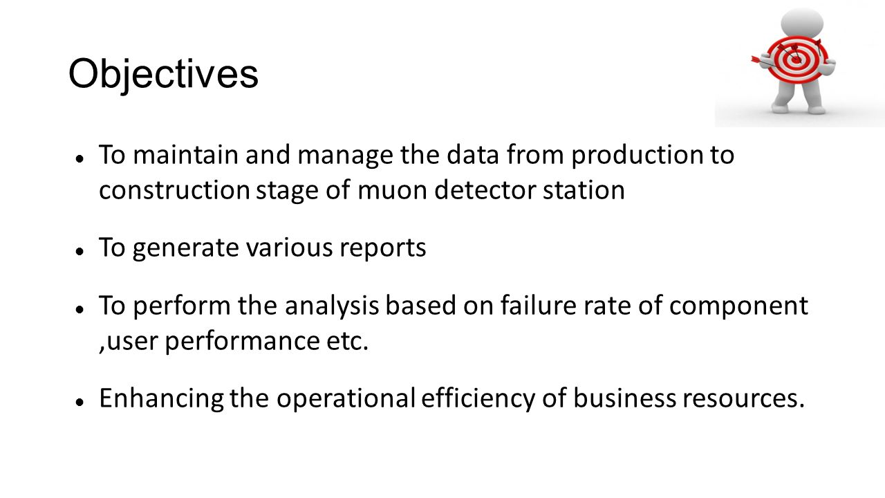 Objectives To maintain and manage the data from production to construction stage of muon detector station.
