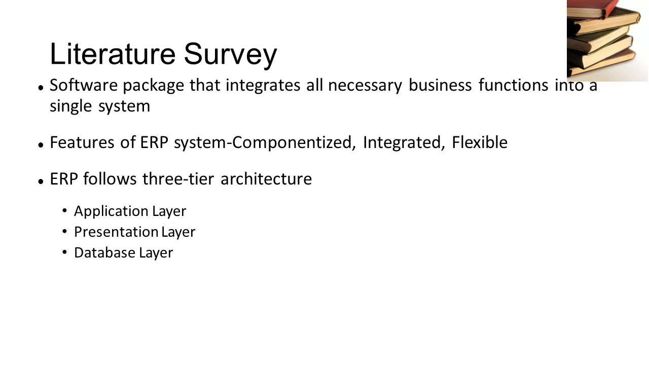Literature Survey Software package that integrates all necessary business functions into a single system.
