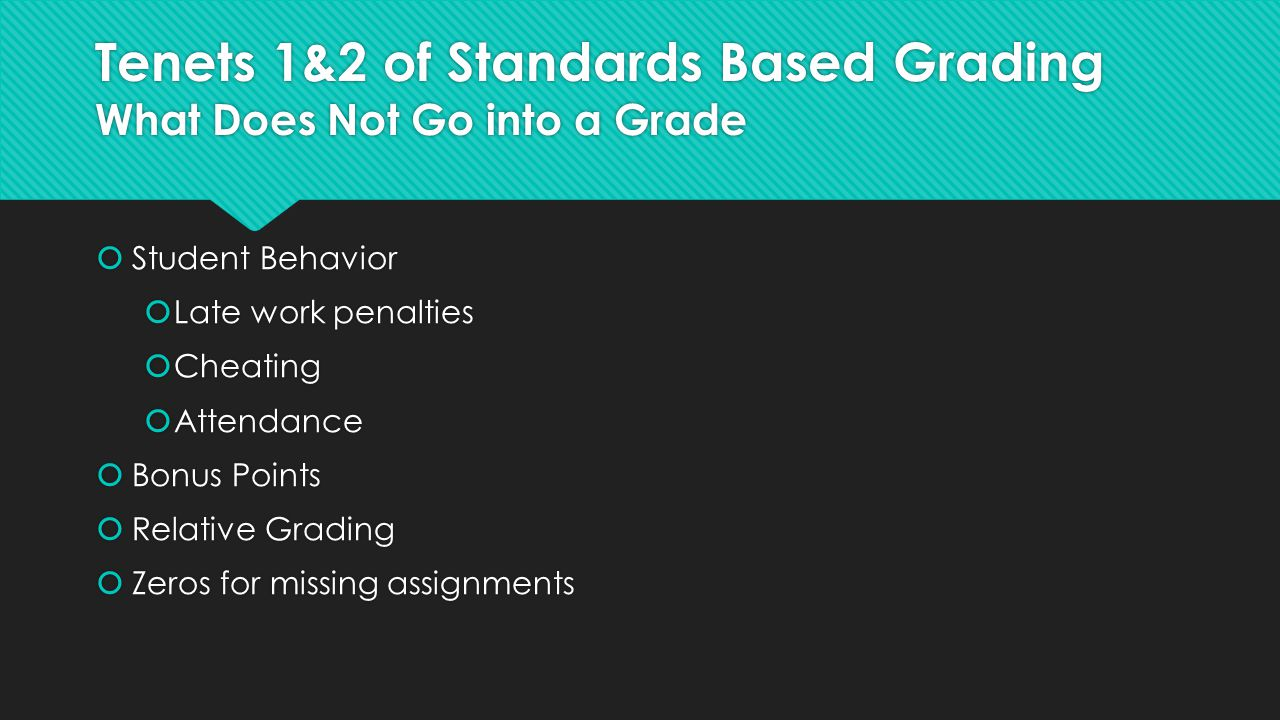Tenets 1&2 of Standards Based Grading What Does Not Go into a Grade