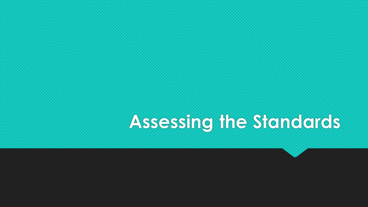 Assessing the Standards