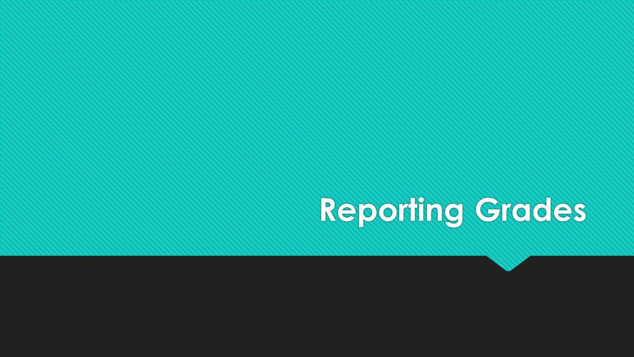 Reporting Grades